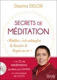 """Davina Delor - Secrets de méditation - """"Méditer, c'est contempler la lumière de la paix en soi"""". 1 CD audio"""