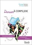 Dominique Hautreux et Carine Anselme - Danser à corps joie - De la danse thérapie à l'expression sensitive.