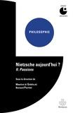 Maurice de Gandillac et Bernard Pautrat - Nietzsche aujourd'hui ? - Tome 2, Passions.