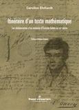 Caroline Ehrhardt - Itinéraire d'un texte mathématique - Les réélaborations des écrits d'Evariste Galois au XIXe siècle.