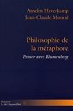 Anselm Haverkamp et Jean-Claude Monod - Philosophie de la métaphore - Penser avec Blumenberg.