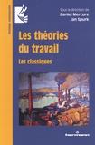 Daniel Mercure et Jan Spurk - Les théories du travail - Les classiques.