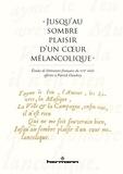 """Delphine Amstutz et Boris Donné - """"Jusqu'au sombre plaisir d'un coeur mélancolique"""" - Etudes de littérature française du XVIIe siècle offertes à Patrick Dandrey."""
