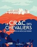 Jean-Marc Hofman et Emmanuel Pénicaut - Le Crac des Chevaliers - Chroniques d'un rêve de pierre.