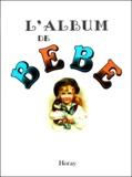 Sophie Horay - L'album de bébé.