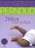 Laurence Pernoud - J'élève mon enfant.