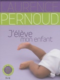 Laurence Pernoud et Agnès Grison - J'élève mon enfant.
