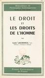 Louis Lachance et Félix Alcan - Le droit et les droits de l'homme.