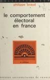 Philippe Braud et Georges Lavau - Le comportement électoral en France.