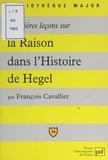 François Cavallier et Pascal Gauchon - Premières leçons sur la raison dans l'histoire de Hegel.
