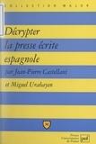 Jean-Pierre Castellani et Miguel Urabayen - Décrypter la presse écrite espagnole.