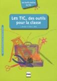 Isabelle Barrière et Frédérique Gella - Les TIC, des outils pour la classe.