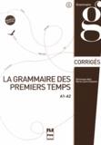 Dominique Abry et Marie-Laure Chalaron - La grammaire des premiers temps - A1-A2, corrigés et transcriptions.