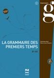 Dominique Abry et Marie-Laure Chalaron - La grammaire des premiers temps - B1-B2. 1 CD audio MP3