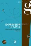 Bernadette Chovelon et Marie Barthe - Expression et style - Perfectionner son expression en français.