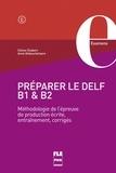 Céline Chabert et Anne Debeuckelaere - Préparer le DELF B1 et B2 - Méthodologie de l'épreuve de production écrite, entraînements, corrigés.