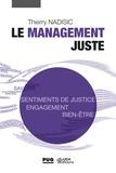 Le management juste : agir pour favoriser les sentiments de justice au travail | Nadisic, Thierry