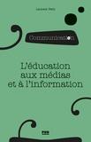 Laurent Petit - L'éducation aux médias et à l'information - Repenser l'approche critique.