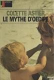 Colette Astier et Pierre Brunel - Le mythe d'Œdipe.