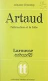 Gérard Durozoi et Jean-Pol Caput - Artaud, l'aliénation et la folie.