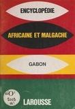 Larousse et E. Hubert-Shell - Encyclopédie africaine et malgache - République du Gabon.