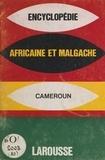 Collectif et  Larousse - Encyclopédie africaine et malgache - République du Cameroun.