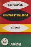 Collectif et  Larousse - Encyclopédie africaine et malgache - République du Dahomey.