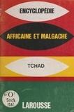 Larousse - Encyclopédie africaine et malgache - République du Tchad.