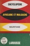 Larousse - Encyclopédie africaine et malgache - République islamique de Mauritanie.