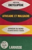 Larousse - Encyclopédie africaine et malgache - Afrique du Nord, Maroc, Algérie, Tunisie.