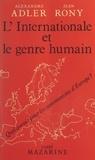 Alexandre Adler et Jean Rony - L'Internationale et le genre humain.