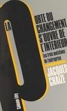 Jacques Chaize - La porte du changement s'ouvre de l'intérieur - Les trois mutations de l'entreprise.
