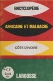 Larousse - Encyclopédie africaine et malgache - République de la Côte d'Ivoire.