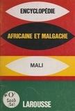 Larousse - Encyclopédie africaine et malgache - République du Mali.