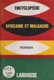 Collectif et  Larousse - Encyclopédie africaine et malgache - République rwandaise.