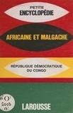 Collectif et  Larousse - Petite encyclopédie africaine et malgache - République démocratique du Congo.