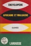 Larousse - Encyclopédie africaine et malgache - République de Guinée.