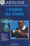Larousse et Patrice Maubourguet - L'homme et ses codes.