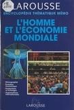 Patrice Maubourguet et  Larousse - L'homme et l'économie mondiale - Démographie, évolution économique, productions et échanges, organisations internationales.