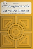 René Geffroy et  Alliance Française - La conjugaison orale des verbes français.