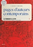 Maurice Bruézière et Gaston Mauger - Le français et la vie (4) : Pages d'auteurs contemporains.