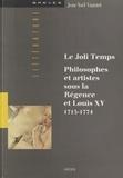 Jean-Noël Vuarnet et Jean-Loup Charmet - Le joli temps - Philosophes et artistes sous la Régence et Louis XV, 1715-1774.
