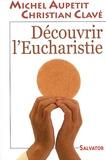 Michel Aupetit - Découvrir l'Eucharistie.