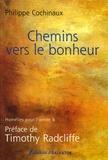 Philippe Cochinaux - Chemins vers le bonheur - Homélies pour l'année B.