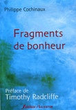 Philippe Cochinaux - Fragments de bonheur.