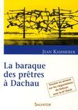 Jean Kammerer - La baraque des prêtres à Dachau.