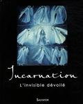 Michel Aupetit - Incarnation - L'invisible dévoilé.