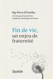 Pierre d' Ornellas - Fin de vie - Un enjeu de fraternité.