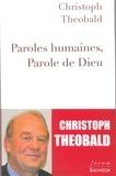 Christoph Theobald - Paroles humaines, parole de Dieu.