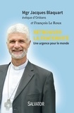 Jacques Blaquart et François Le Roux - Retrouver la fraternité - Une urgence pour le monde.